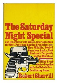 "Robert Sherrill's ""The Saturday Night Special"""