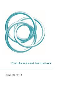First Amendment Institutions